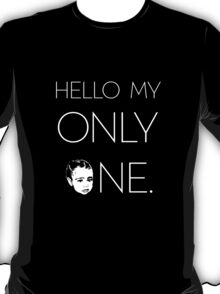Hello My Only One (Inverse) T-Shirt