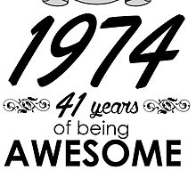 made in 1974 41 years of being awesome by teeshoppy