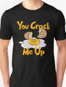 You Crack Me Up T-Shirt