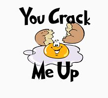 You Crack Me Up Unisex T-Shirt