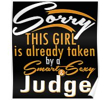 """""""Sorry This Girl is already taken by a Smart & Sexy Judge"""" Collection #800236 Poster"""