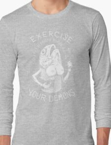Exercise Your Demons Long Sleeve T-Shirt