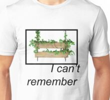 I can't remember. Unisex T-Shirt