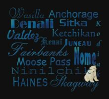 Famous Cities of Alaska T-Shirt by Lisa  Weber