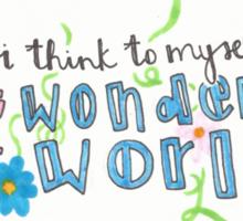 what a wonderful world Sticker