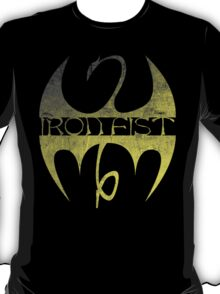 Iron Fist ain't nothing to eff with T-Shirt