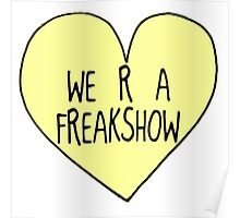 We're A Freak Show  Poster
