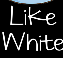 Together We're Like White On Rice Sticker