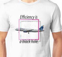 Efficiency is a black hole. Unisex T-Shirt