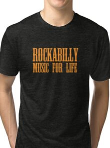 Rockabilly Music For Life Tri-blend T-Shirt