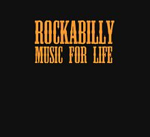 Rockabilly Music For Life Unisex T-Shirt