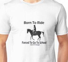 Born To Ride 2 Unisex T-Shirt