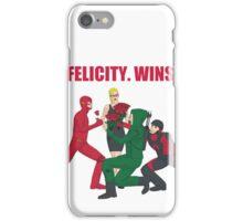 Felicity. Wins. iPhone Case/Skin