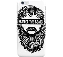 Respect the beard iPhone Case/Skin