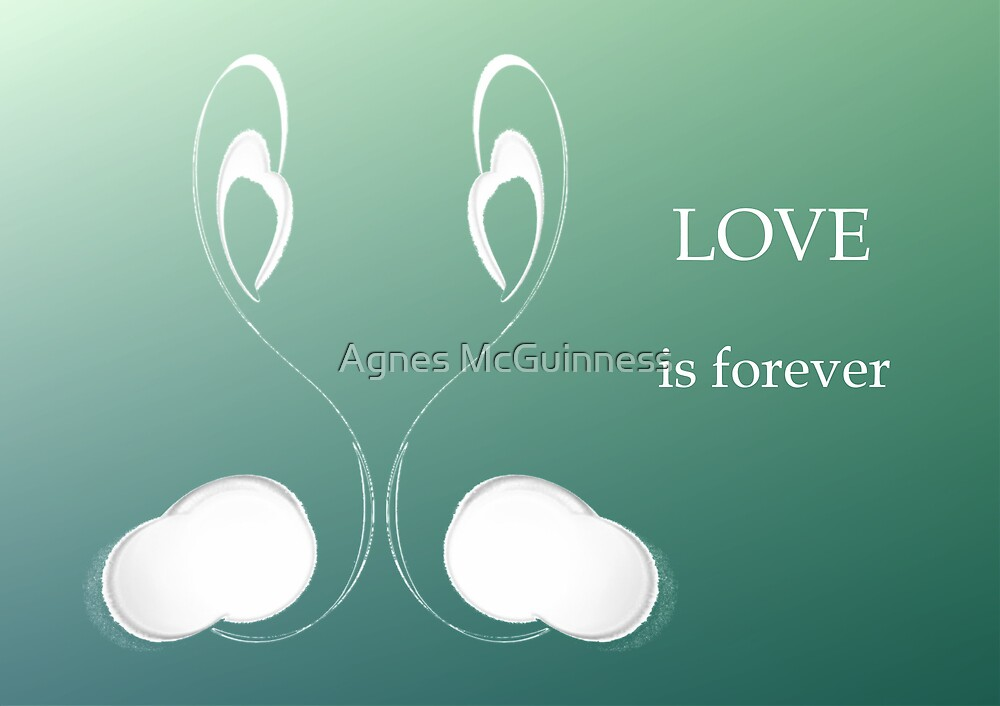 Love is forever by Agnes McGuinness