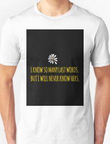 John Green -- Looking For Alaska -- Last Words Unisex T-Shirt