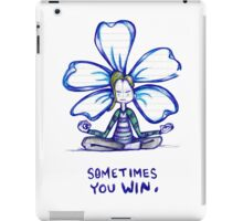 Sometimes You Win Flowerkid iPad Case/Skin