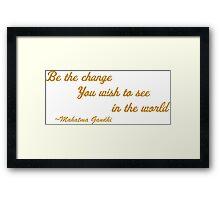 Be The Change - Gandhi Framed Print