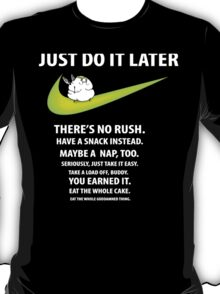 "Nike parody - ""Just do it, later"" shirt T-Shirt"