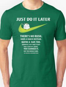 "Nike parody - ""Just do it, later"" shirt T-Shirt"