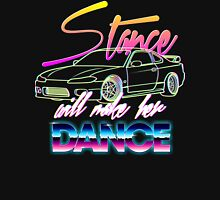 Stance will make her dance Unisex T-Shirt