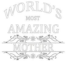World's Most Amazing Mother by cheriverymery