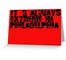 Always Extreme in Philly - ECW! Greeting Card