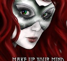 Make Up Your Mind Art Exhibition Poster by dimarie