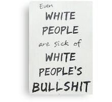 Racism and white people Canvas Print