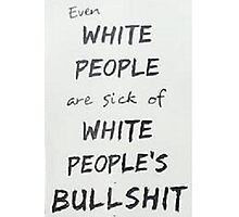 Racism and white people Photographic Print