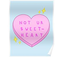 Not ur Sweetheart Poster