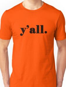 Y'all - It's a Southern Thing Unisex T-Shirt