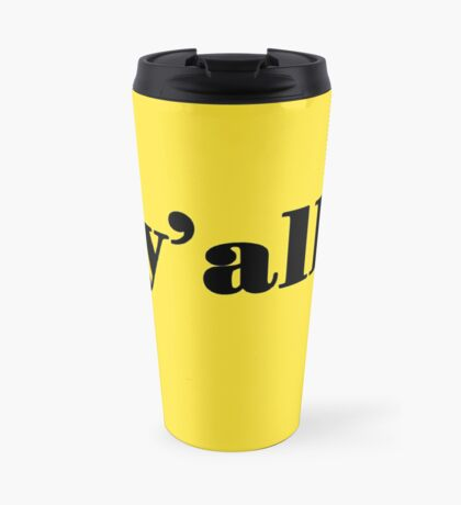 Y'all - It's a Southern Thing Travel Mug
