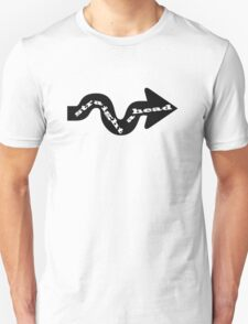 straight ahead of course! T-Shirt