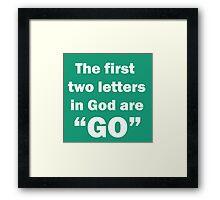 """GO"" in God (in white) Framed Print"