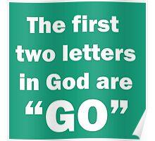 """""""GO"""" in God (in white) Poster"""