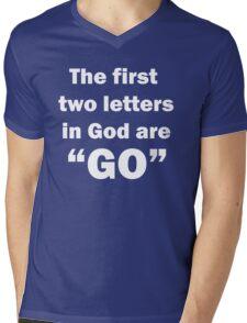"""""""GO"""" in God (in white) Mens V-Neck T-Shirt"""