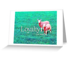 Loyalty is for Sheep Greeting Card