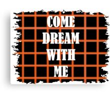 Come Dream With Me Canvas Print