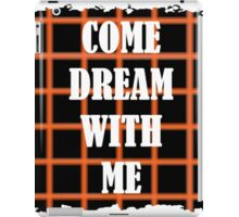 Come Dream With Me iPad Case/Skin