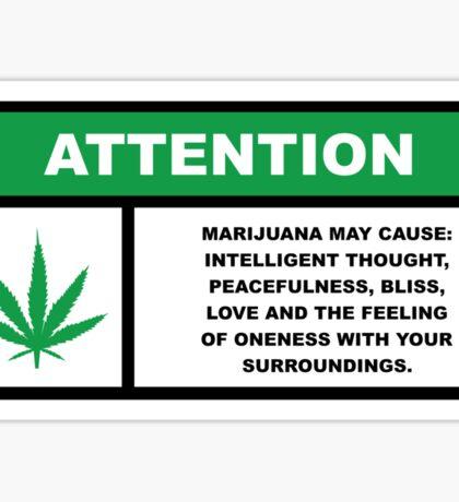 Marijuana May Cause Intelligent Thought, Peace, Bliss, Love Sticker