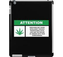 Marijuana May Cause Intelligent Thought, Peace, Bliss, Love iPad Case/Skin