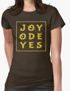 Joy Ode Yes – Gold Womens Fitted T-Shirt