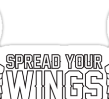 Spread your wings not your legs Sticker