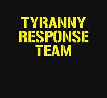 tyranny response team Unisex T-Shirt