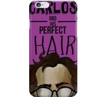 carlos and his perfect hair iPhone Case/Skin