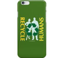 Recycle Humans iPhone Case/Skin
