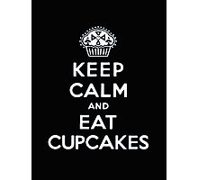 Keep Calm And Eat Cupcakes - Tshirts & Hoodies Photographic Print