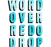 Word Over Redo Drop – Cyan by alannarwhitney