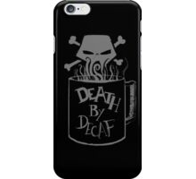 Death by Decaf iPhone Case/Skin